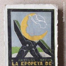 Libros antiguos: LA EPOPEYA DE ALHUCEMAS,LOS ALICATES ROTOS,B. ARTIGAS ARPÓN,1925,LIBRO DIFÍCIL DE ENCONTRAR. Lote 174254607