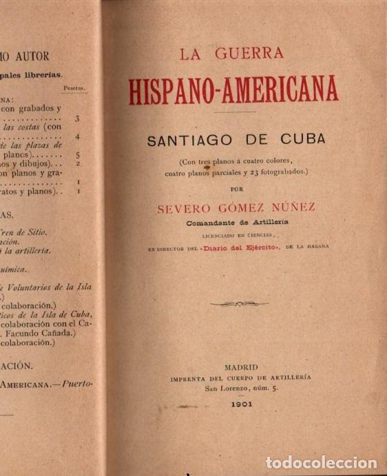 SEVERO GÓMEZ NÚÑEZ : LA GUERRA HISPANOAMERICANA - SANTIAGO DE CUBA (1901) (Libros Antiguos, Raros y Curiosos - Historia - Otros)