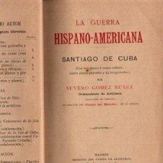 Livros antigos: SEVERO GÓMEZ NÚÑEZ : LA GUERRA HISPANOAMERICANA - SANTIAGO DE CUBA (1901). Lote 216365987