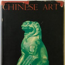 Libros antiguos: CHINESE ART. AN INTRODUCTORY HANDBOOK TO PAINTING, SCULPTURE, CERAMICS, TEXTILES, BRONZES & MINOR AR. Lote 123190572