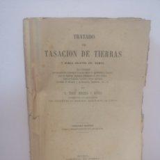 Libros antiguos: MUSEROS Y ROVIRA - TRATADO DE TASACIÓN DE TIERRAS Y DEMÁS OBJETOS DEL CAMPO - MADRID 1877. Lote 216456113