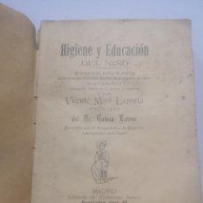 Libros antiguos: HIGIENE Y EDUCACIÓN DEL NIÑO, VICENTE MIRÓ LAPORTA, , 1899, ALCOY, ILUSTRADO FOTOGRABADOS LAPORTA. Lote 216472340
