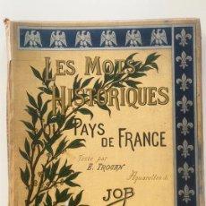 Libros antiguos: LES MOTS HISTORIQUES DU PAYS DE FRANCE TROYEN , JOB , A. MAME & FILS ÉDITEURS 1900. Lote 216647573