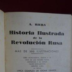 Libros antiguos: HISTORIA ILUSTRADA DE LA REVOLUCIÓN RUSA. A. RIERA. MÁS DE 300 ILUSTRACIONES.. Lote 216705950