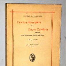 Libros antiguos: CRÓNICA INCOMPLETA DE LOS REYES CATÓLICOS (1469-1476). SEGHÚN UN MANUSCRITO ANÓNIMO DE LA ÉPOCA. Lote 216786771