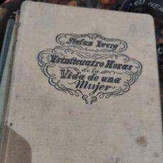 Libros antiguos: LIBRO 24 HORAS DE UNA MUJER. Lote 216814616