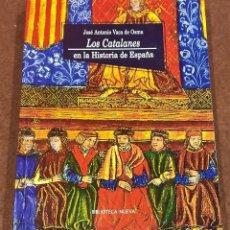 Libros antiguos: LOS CATALANES EN LA HISTORIA DE ESPAÑA. JOSÉ ANTONIO VACA DE OSMA. Lote 216826091