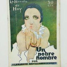 Libros antiguos: MARIANO BENLLIURE Y TUERO - UN POBRE HOMBRE (1927, LA NOVELA DE HOY). Lote 216841261