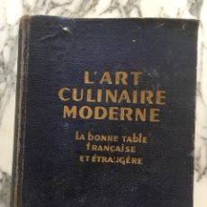 Libros antiguos: ANTIGUO LIBRO COCINA FRANCESA CLÁSICA L'ART CULINAIRE MODERNE, PELLAPRAT. PREFACIO DE CURNONSKY 1936. Lote 216884986