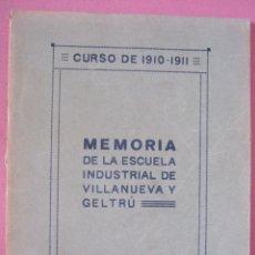 Libros antiguos: MEMORIA DE LA ESCUELA INDUSTRIAL DE VILLANUEVA Y GELTRÚ. CURSO 1910 - 1911. VILANOVA I LA GELTRÚ. Lote 216894795