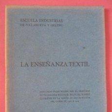 Libros antiguos: MANUEL MASSÓ. LA ENSEÑANZA TEXTIL. ESCUELA INDUSTRIAL DE VILANOVA I LA GELTRÚ. 1918. Lote 216898791