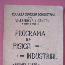 Libros antiguos: PROGRAMA DE FISICA INDUSTRIAL. ESCUELA SUPERIOR DE INDUSTRIAS DE VILLANUEVA Y GELTRÚ. 1905. Lote 216899227