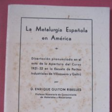 Libros antiguos: ENRIQUE GUITON RIBELLES. LA METALURGIA ESPAÑOLA. VILANOVA I LA GELTRÚ, 1951. Lote 216900982