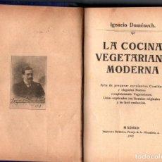 Libros antiguos: IGNACIO DOMÉNECH : LA COCINA VEGETARIANA MODERNA (HELÉNICA, 1912). Lote 216908138