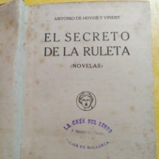 Libros antiguos: EL SECRETO DE LA RULETA, ANTONIO DE HOYOS Y VINENT, PYMY 11. Lote 216924218