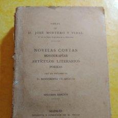 Libros antiguos: NOVELAS CORTAS, MONOGRAFÍAS, ARTICULOS LITERARIOS, JOSE MONTERO. Lote 216927088