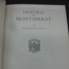 Livres anciens: HISTORIA DE MONTSERRAT. ANSELM M. ALVAREDA. MONESTIR DE MONTSERRAT 1931.. Lote 216964502