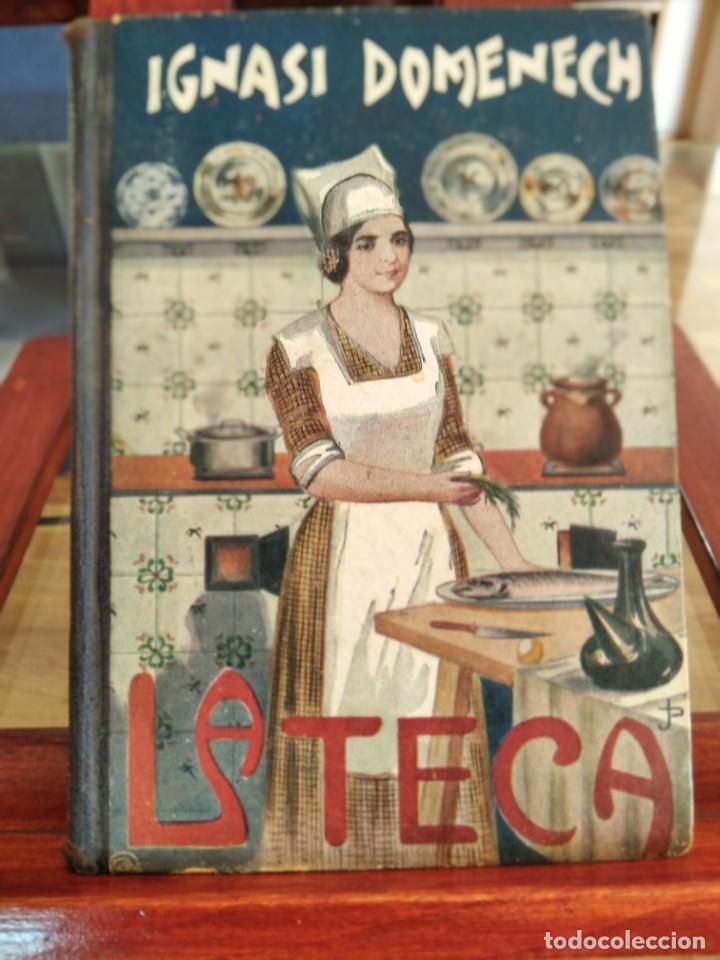 LA TECA-LA VERITABLE CUINA CASOLANA DE CATALUNYA-IGNASI DOMENECH-TIPOGRAFIA BONET-EXCELENTE (Libros Antiguos, Raros y Curiosos - Cocina y Gastronomía)