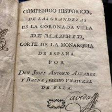 Libros antiguos: ALVAREZ Y BAENA. COMPENDIO HISTÓRICO DE LAS GRANDEZAS DE LA CORONA DE LA VILLA DE MADRID.. Lote 216982550