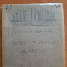 Libri antichi: 1925 CONTES DES CLOCHES DE CRISTAL - FRANCIS DE MIOMANDRE / EDICIÓN LIMITADA Y NUMERADA - EN FRANCÉS. Lote 217006400