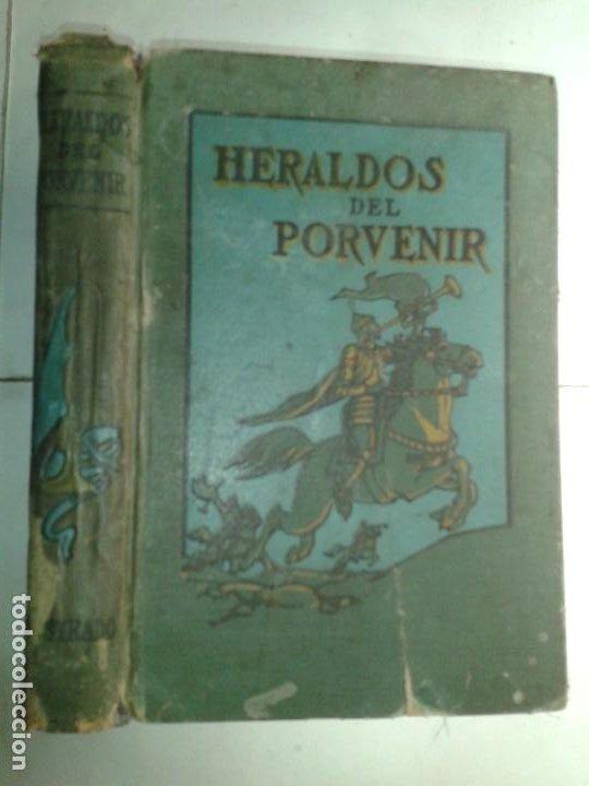 HERALDOS DEL PORVENIR 1917 ASA OSCAR TAIT EDITA SOCIEDAD INTERNACIONAL DE TRATADOS (Libros Antiguos, Raros y Curiosos - Pensamiento - Otros)