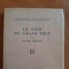 Libri antichi: 1925 LE JOUR DU GRAND PRIX - PIERRE BENOIT - EN FRANCÉS. Lote 217049195