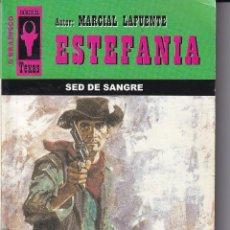 Livres anciens: NOVELA DE ESTEFANIA EDICIÓN BRAINSCO TEXAS TÍTULO SED DE SANGRE Nº272 T 1º ESTRELLA. Lote 217085800