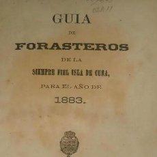 Libri antichi: GUÍA DE FORASTEROS DE LA SIEMPRE FIEL ISLA DE CUBA. Lote 217165462