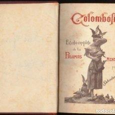 Libros antiguos: COLOMBOFILIA. ESTUDIO COMPLETO DE LAS PALOMAS MENSAJERAS... CASTELLÓ Y CARRERAS [1901]. Lote 217210790
