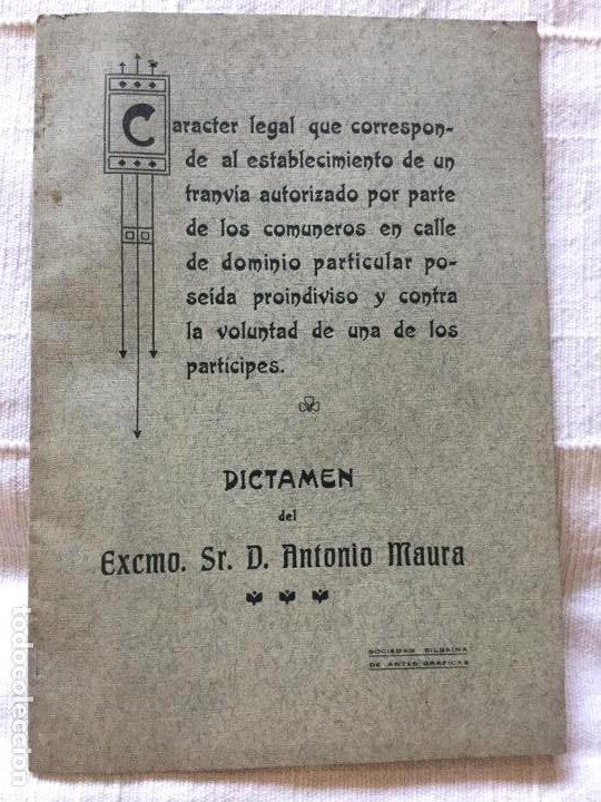DICTAMEN DEL EXCMO. SR. D. ANTONIO MAURA - SOCIEDAD BILBAINA DE ARTES GRAFICAS - 17P. 21X14,5CM (Libros Antiguos, Raros y Curiosos - Pensamiento - Otros)