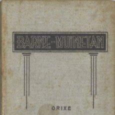 Livros antigos: BARNE MUINETA. ORIXE. 1934. EN EUSKERA Y CASTELLANO. Lote 217318755