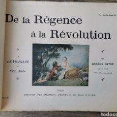Libros antiguos: DE LA REGENCE A LA REVOLUTION LA VIE FRANCAISE AU XVIII SIECLE. Lote 217371220