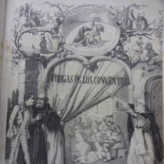Libros antiguos: SECRETOS, INTRIGAS Y MISTERIOS DE LOS CONVENTOS. A. ROMÁN. CON GRABADOS. AÑO 1856. Lote 217478701