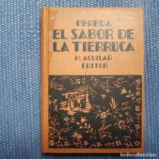 Libros antiguos: PEREDA, JOSÉ Mª: EL SABOR DE LA TIERRUCA. Lote 217602406