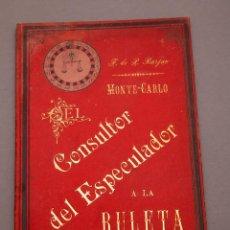 Livros antigos: FRANCISCO DE B. BARJAU : MONTE-CARLO - CONSULTOR DEL ESPECULADOR A LA RULETA - CIRCA 1900 - RARÍSIMO. Lote 217704862