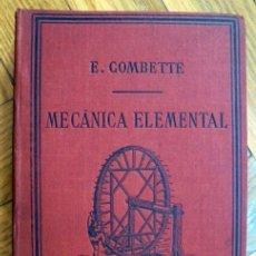 Libros antiguos: CURSO DE MECANICA ELEMENTAL - E. COMBETTE - 1906 - LIBRERÍA DE LA VIUDA DE CH. BOURET. Lote 217828002