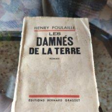 Libros antiguos: LES DAMNES DE LA TERRE (HENRY POULAILLE) (ED. BERNARD GRASSET) (1935). Lote 217828502