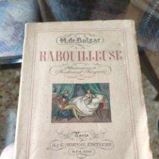 Libros antiguos: LA RABOUILLEUSE (H. DE BALZAC) (BEAUX LIVRES) (1931). Lote 217829075