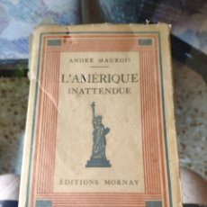 Libros antiguos: L'AMERIQUE INATTENDUE (ANDRÉ MAUROIS) (ED. MORNAY) (1931). Lote 217830748