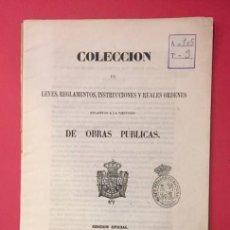 Libros antiguos: LEYES, REGLAMENTOS, INSTRUCCIONES DE OBRAS PUBLICAS, MADRID 1852. Lote 217832388