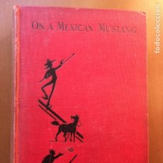 Libros antiguos: ON A MEXICAN MUSTANG. Lote 217848206