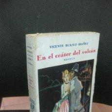 Libros antiguos: VICENTE BLASCO IBAÑEZ. EN EL CRATER DEL VOLCAN.. EDITORIAL COSMOPOLIS. Lote 217883138