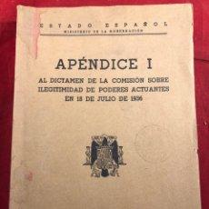Livres anciens: APÉNDICE 1 AL DICTAMEN DE LA COMISIÓN SOBRE ILEGITIMIDAD DE PODERES ACTUANTES. Lote 217895945