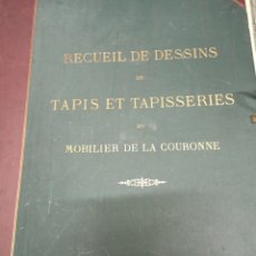 Libros antiguos: (ALFOMBRAS/TAPICERIAS) RECUEIL DE DESSINS DE TAPIS ET TAPISSERIES DU MOBILIER DE LA COURONNE (1912). Lote 217903588