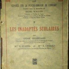 Libros antiguos: LES INADAPTES SCOLAIRES, HENRI WALLON, OMBREADE, SOARES Y CANIVET 1936. Lote 217983658