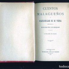 Libros antiguos: LIBRO=CUENTOS MALAGUEÑOS Y CHASCARRILLOS DE MI TERRA=ORIGINALES DE NARCISO DIAZ DE ESCOVAR AÑO 1911.. Lote 217991581