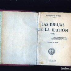 Libros antiguos: LIBRO=NOVELA,LAS BRUJAS DE LA ILUSIÓN=AUTOR,SALVADOR GONZALEZ ANAYA-PAG.331-VER FOTOS ADICIONALES .. Lote 218017686