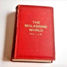 Libros antiguos: 1905 LIBRO THE MOLASSINE WORLD VOLS I & II - 16 X 24.CM. Lote 218050056