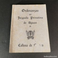 Livros antigos: ORDENANZAS DEL JUZGADO PRIVATIVO DE AGUAS DE CALLOSA DE SEGURA 1958. Lote 218061315