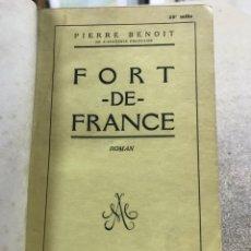 Libros antiguos: FORT DE FRANCE POR PIERRE BENOIT AÑO 1933. Lote 218086438